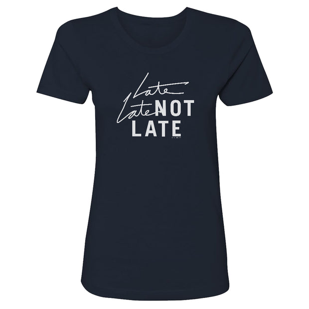 The Late Late Show with James Corden Late Late Not Late Women's Short Sleeve T-Shirt | Official CBS Entertainment Store