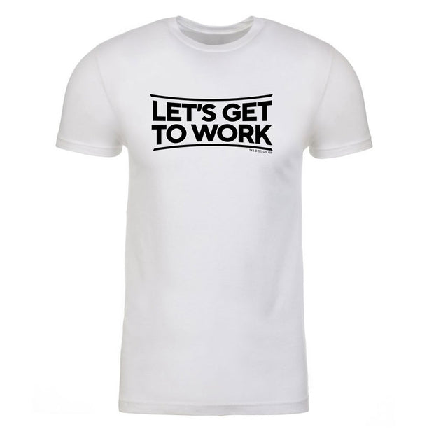 Tough As Nails Let's Get to Work Adult Short Sleeve T-Shirt