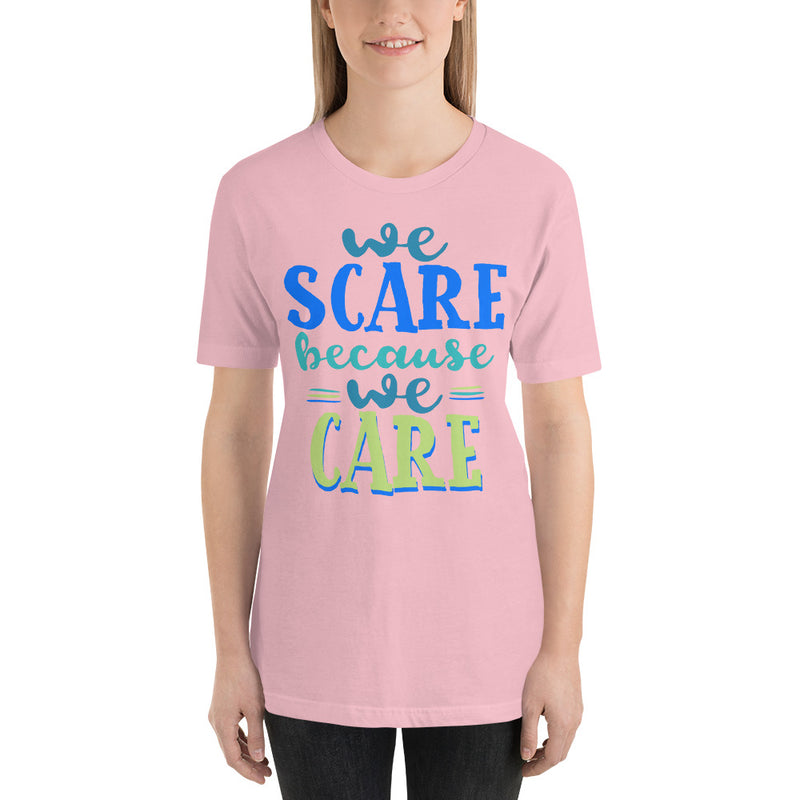 We Scare Because We Care - Women's Short Sleeve Shirt