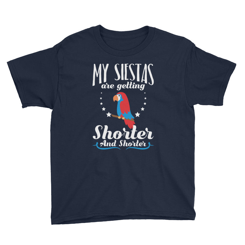 My Siestas Are Getting Shorter And Shorter - Kids Shirt