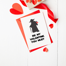 Load image into Gallery viewer, Be My Valentine you Must - Valentine's Day Card
