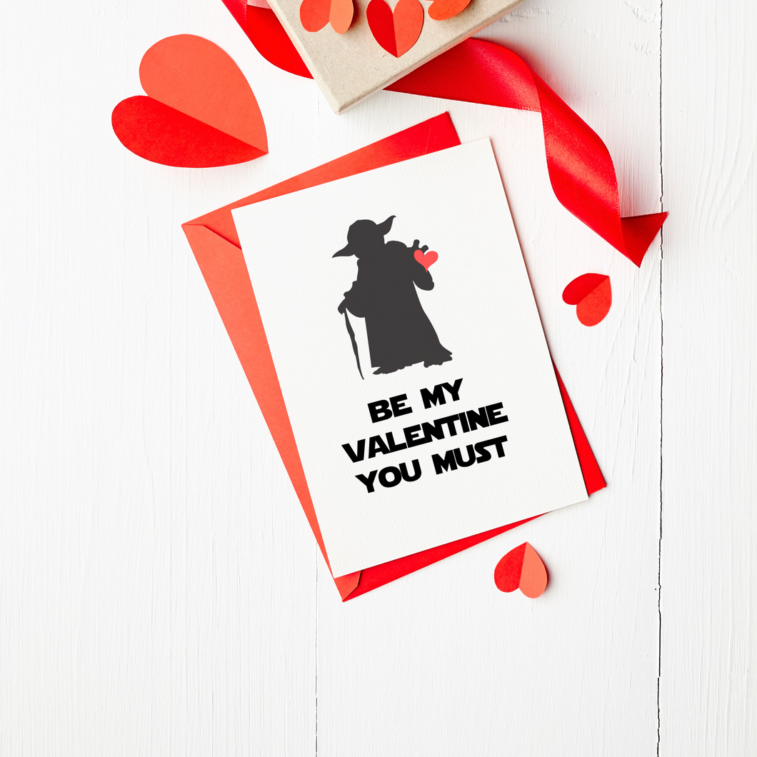 Be My Valentine you Must - Valentine's Day Card