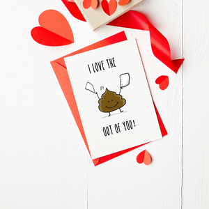 I Love the * Out of You - Valentine's Day Card