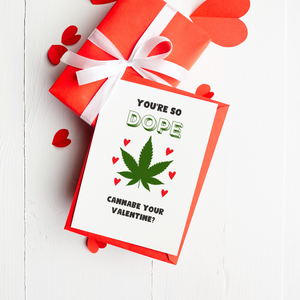 You're so Dope - Valentine's Day Card