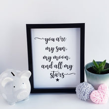 Load image into Gallery viewer, You Are My Sun & Moon Nursery Print - Black and white wall art