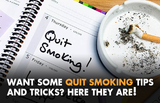 Want some quit smoking tips and tricks? Here they are!
