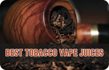 BEST TOBACCO FLAVOURED E-JUICES