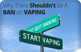 Why there shouldn't be a ban on vaping?