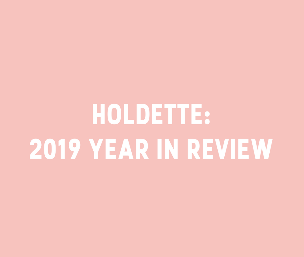 Holdette: 2019 Year in Review