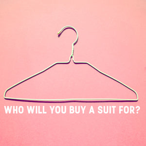 WHO YOU CAN BUY A SUIT FOR