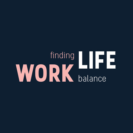 Finding Your Work-Life Balance by Marielle Brunelle