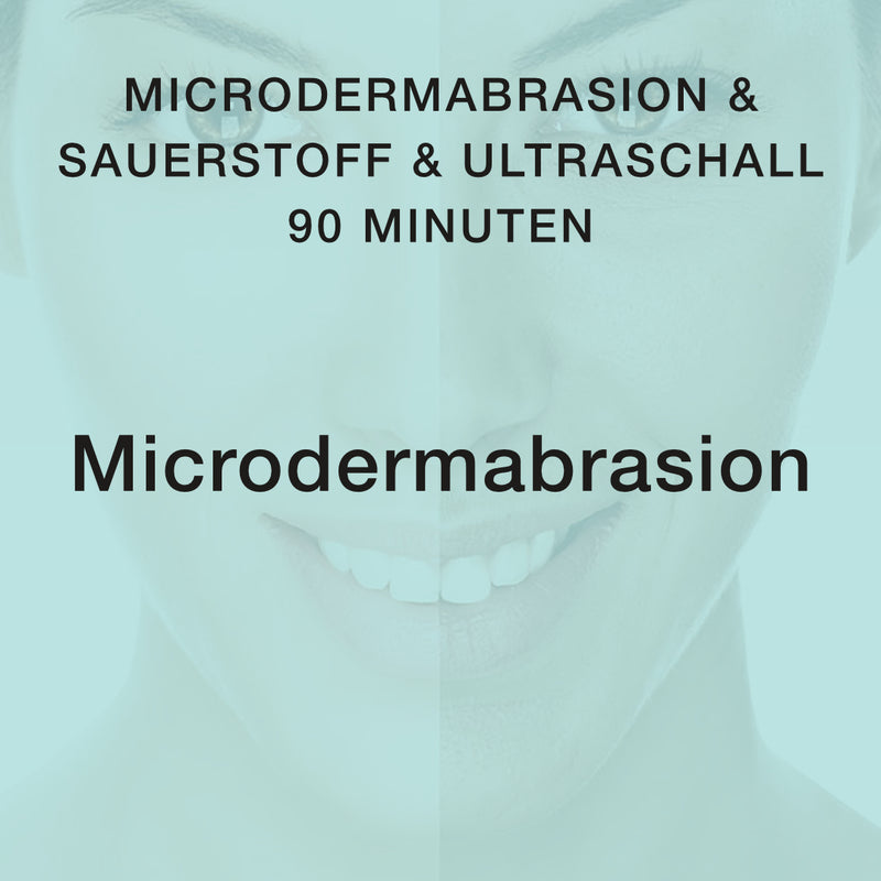 Microdermabrasion (Oxygene) Behandlung 90Min.