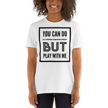 Load image into Gallery viewer, Play With Me Unisex T-Shirt