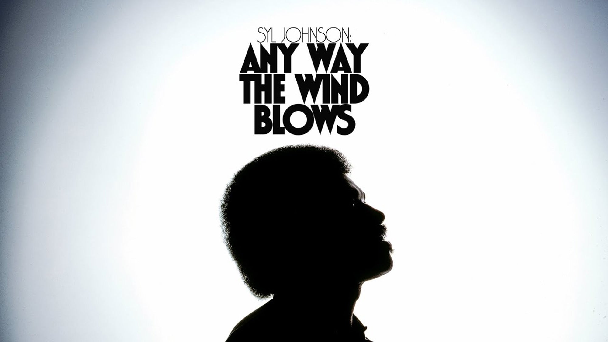 DOCUMENTARY: SYL JOHNSON, ANY WAY THE WIND BLOWS