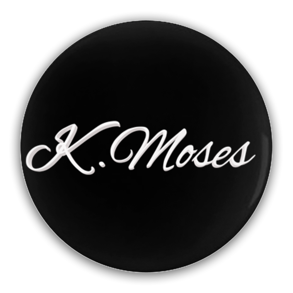 K.MOSES Pin-Back Button