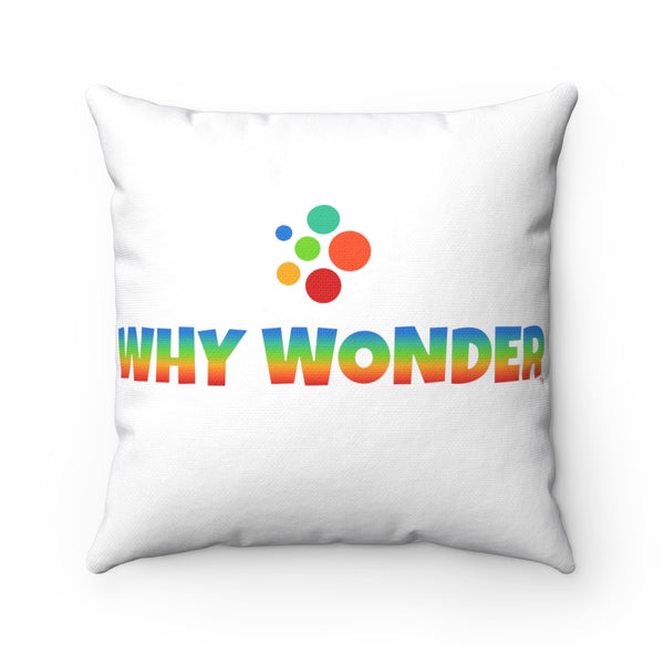 Why Wonder Spun Polyester Square Pillow