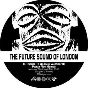 The Future Sound Of London - Papua New Guinea / Stolen Documents 7""