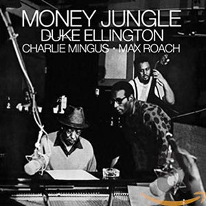 Duke Ellington, Charles Mingus & Max Roach - Money Jungle CD/LP