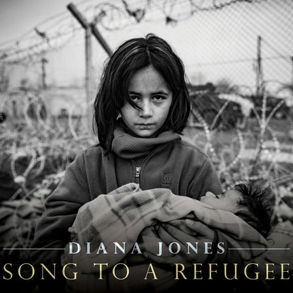 Diana Jones - Song To A Refugee CD
