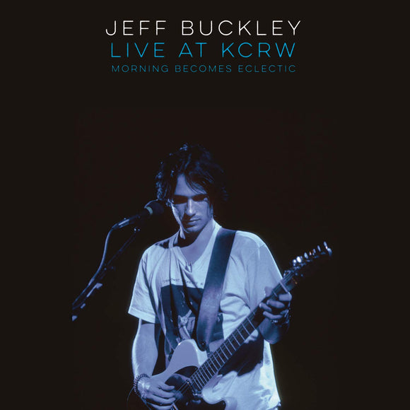 Jeff Buckley - Live At KCRW (Morning Becomes Eclectic) LP