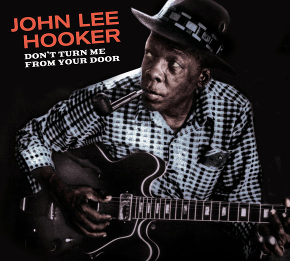 John Lee Hooker - Don't Turn Me From Your Door + Blues Before Sunrise CD