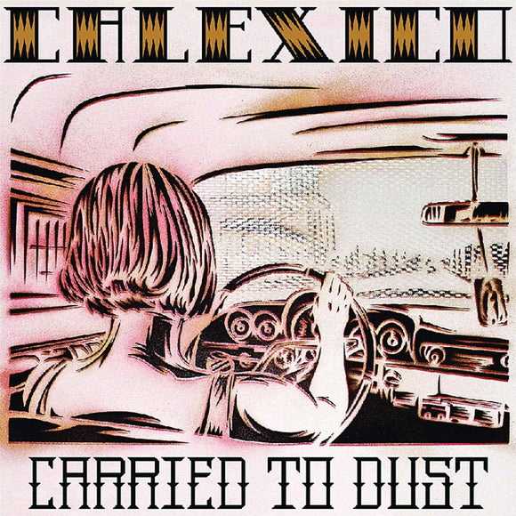 Calexico - Carried To Dust CD