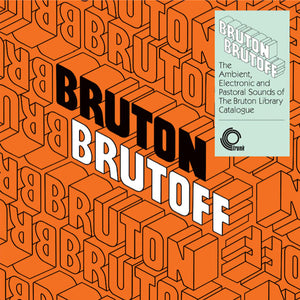 Various Artists - Bruton Brutoff - The Ambient, Electronic And Pastoral Side Of The Bruton Library Catalogue LP