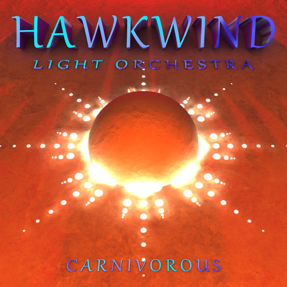 Hawkwind Light Orchestra - Carnivorous CD/2LP