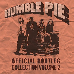 Humble Pie - Official Bootleg Collection Volume 2 2LP
