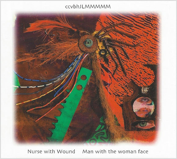 Nurse With Wound - Man With The Woman Face CD