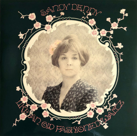 Sandy Denny- Like An Old Fashioned Waltz