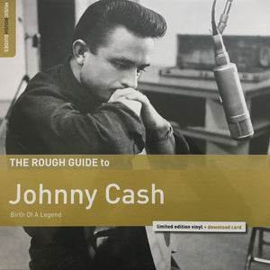 Johnny Cash - The Rough Guide To Johnny Cash: Birth Of A Legend