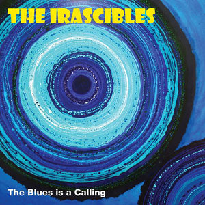 The Irascibles - The Blues Is Calling LP