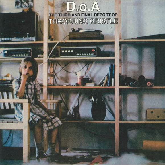 Throbbing Gristle -  D.O.A The Third And Final Report LP
