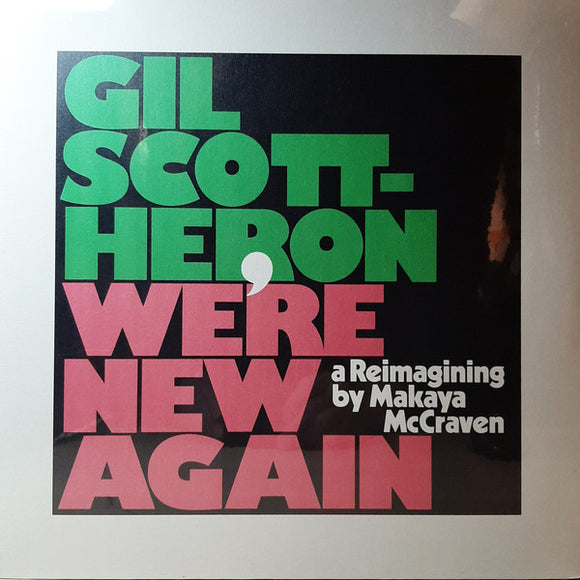 Gil Scott-Heron - We're New Again (A Reimagining by Makaya McCraven) LP