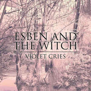 Esben And The Witch ‎- Violet Cries CD