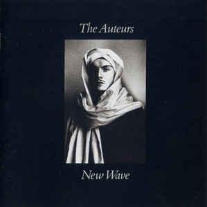 The Auteurs ‎- New Wave 2CD