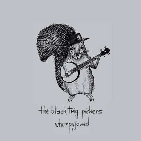 The Black Twig Pickers - Whompyjawed LP