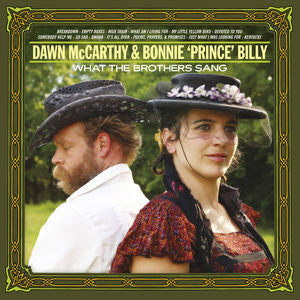 Bonnie 'Prince' Billy/ Dawn McCarthy- What the Brothers Sang