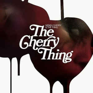 Neneh Cherry & The Thing  ‎- The Cherry Thing CD