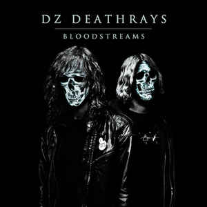 DZ Deathrays ‎- Bloodstreams CD