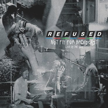 Refused - Not Fit For Broadcasting (Live At The BBC) EP