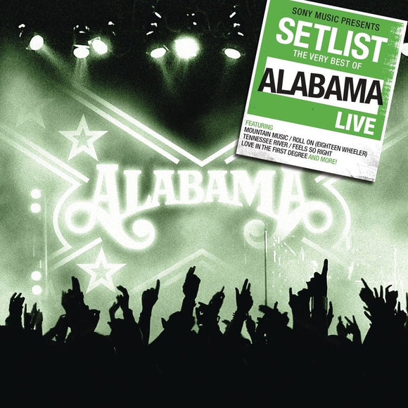 Alabama ‎- Setlist: The Very Best Of Alabama Live CD