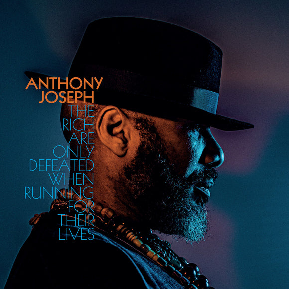 Anthony Joseph - The Rich Are Only Defeated When Running for Their Lives LP