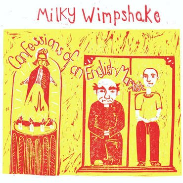 Milky Wimpshake ‎- Confessions Of An English Marxist LP