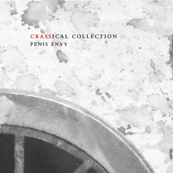 Crass - Penis Envy (Crassical Collection) 2CD