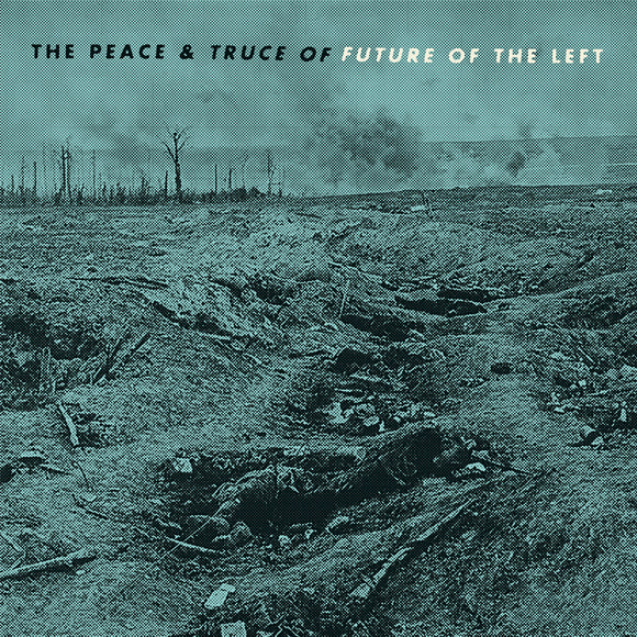 Future Of The Left ‎- The Peace & Truce Of Future Of The Left CD