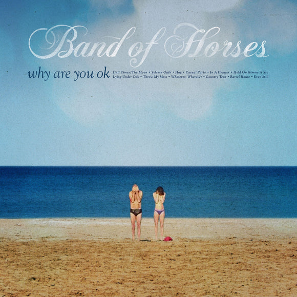 Band Of Horses ‎- Why Are You OK CD