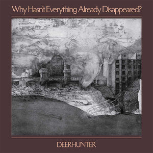 Deerhunter ‎- Why Hasn't Everything Already Disappeared? CD