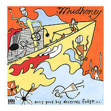 Mudhoney - Every Good Boy Deserves Fudge LP